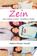 Zein When nothing is certain, Everything is possible