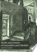 Nooks and Corners of Lancashire and Cheshire
