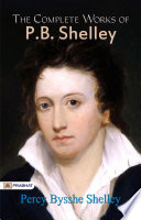 The Complete Works of P B  Shelley