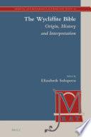 The Wycliffite Bible Origin History And Interpretation