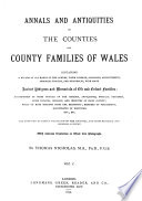 Annals and Antiquities of the Counties and County Families of Wales, Containing a Record of All Ranks of the Gentry, Their Lineage, Alliances, Appointments, Armorial Ensigns, and Residences ...