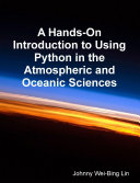 A Hands-On Introduction to Using Python in the Atmospheric and Oceanic Sciences