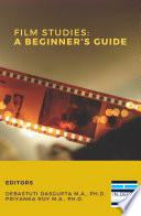Film Studies A Beginner S Guide