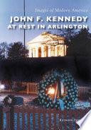 John F  Kennedy at Rest in Arlington