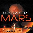 Let's Explore Mars (Solar System) Pdf/ePub eBook