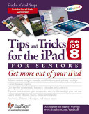 Tips and Tricks for the IPad with IOS 8 for Seniors