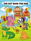 The Dot Book for Kids   Animals Coloring Book Book