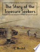 The Story of the Treasure Seekers  Illustrated