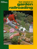 Get Started in Garden Railroading