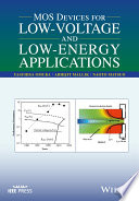 MOS Devices for Low Voltage and Low Energy Applications