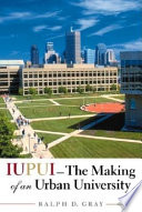 IUPUI--the Making of an Urban University