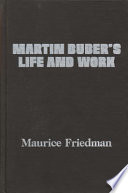 Martin Buber's Life and Work