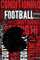 Football Strength and Conditioning Log  Football Workout Journal and Training Log and Diary for Footballer and Coach   Football Notebook Tracker