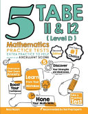 5 TABE 11   12 Math Practice Tests  Level D