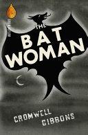 The Bat Woman