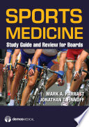 """Sports Medicine: Study Guide and Review for Boards"" by Jonathan T. Finnoff, DO, Mark A. Harrast, MD"