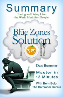 A 23 Minute Summary of the Blue Zones Solution