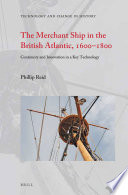 The Merchant Ship in the British Atlantic  1600   1800
