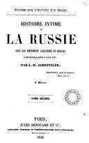 Histoire intime de la Russie sous les empereurs Alexandre et Nicolas et particulièrement pendant la crise de 1825 par J. H. Schnitzler