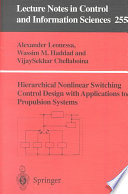 Hierarchical Nonlinear Switching Control Design with Applications to Propulsion Systems Book