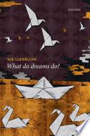 What Do Dreams Do  Book PDF