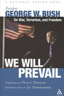 We Will Prevail  President George W  Bush on War  Terrorism and Freedom