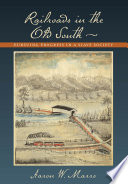 Railroads in the Old South pursuing progress in a slave society