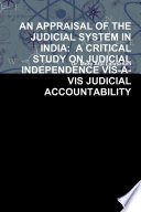 An Appraisal Of The Judicial System In India A Critical Study On Judicial Independence Vis Vis Judicial Accountability