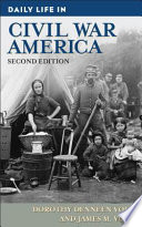 Daily Life in Civil War America  2nd Edition Book PDF
