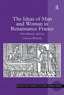 The Ideas of Man and Woman in Renaissance France [Pdf/ePub] eBook