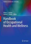 Handbook of Occupational Health and Wellness