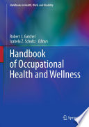 """Handbook of Occupational Health and Wellness"" by Robert J. Gatchel, Izabela Z. Schultz"