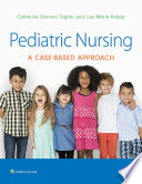 """Pediatric Nursing: A Case-Based Approach"" by Gannon Tagher, Lisa Knapp"