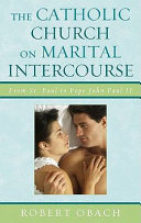 The Catholic Church on Marital Intercourse