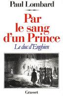 Pdf Par le sang d'un prince - le duc d'Enghien Telecharger