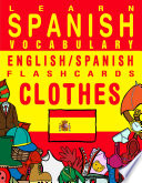 Learn Spanish Vocabulary - English/Spanish Flashcards - Clothes