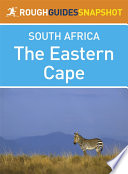 The Eastern Cape Rough Guides Snapshot South Africa Includes Port Elizabeth Addo Elephant National Park Port Alfred Grahamstown Cradock Graaf Reinet East London Rhodes The Wild Coast And Port St Johns