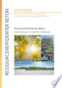 Ressourceneffizienter Beton - Zukunftsstrategien für Baustoffe und Baupraxis : 15. Symposium Baustoffe und Bauwerkserhaltung, Karlsruher Institut für Technologie (KIT), 14. März 2019