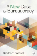 The Case For Bureaucracy A Public Administration Polemic