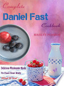 Complete Daniel Fast Cookbook