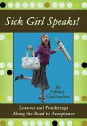 Sick Girl Speaks!