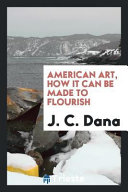American Art  how it Can be Made to Flourish Book
