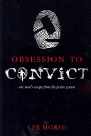 Obsession to Convict