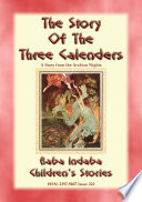 THE THREE CALENDERS   A Story from the 1001 Arabian Nights