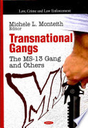 Transnational Gangs  : The MS-13 Gang and Others