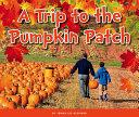 A Trip to the Pumpkin Patch