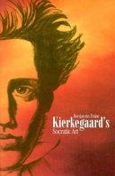 Kierkegaard s Socratic Art
