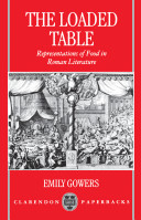 The Loaded Table : Representations of Food in Roman Literature