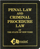 Penal Law and Criminal Procedure Law of the State of New York
