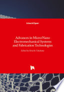 Advances in Micro/Nano Electromechanical Systems and Fabrication Technologies